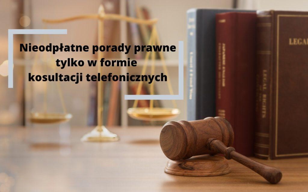 Nieodpłatne porady prawne tylko w formie konsultacji telefonicznych